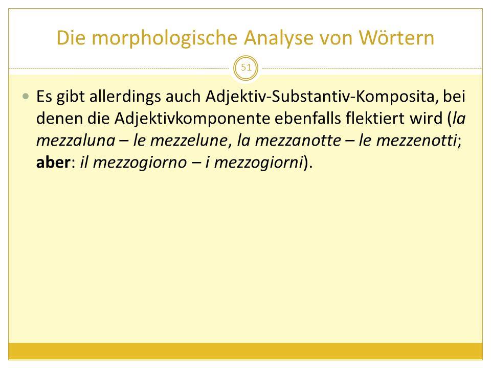 Die morphologische Analyse von Wörtern Es gibt allerdings auch Adjektiv-Substantiv-Komposita, bei denen die Adjektivkomponente ebenfalls flektiert wir