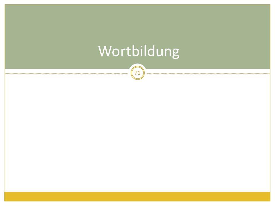 71 Wortbildung
