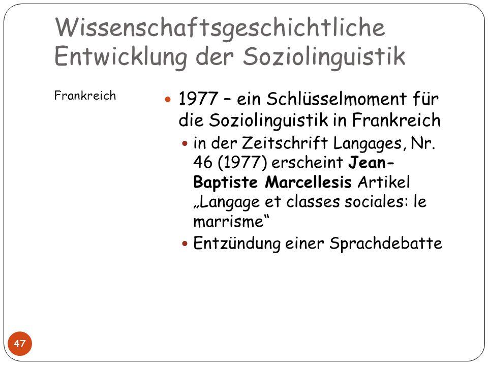 Wissenschaftsgeschichtliche Entwicklung der Soziolinguistik Frankreich 47 1977 – ein Schlüsselmoment für die Soziolinguistik in Frankreich in der Zeit