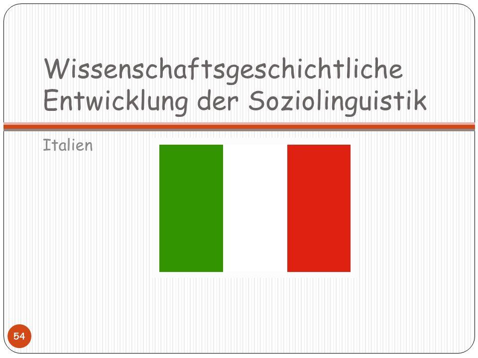 Wissenschaftsgeschichtliche Entwicklung der Soziolinguistik Italien 54