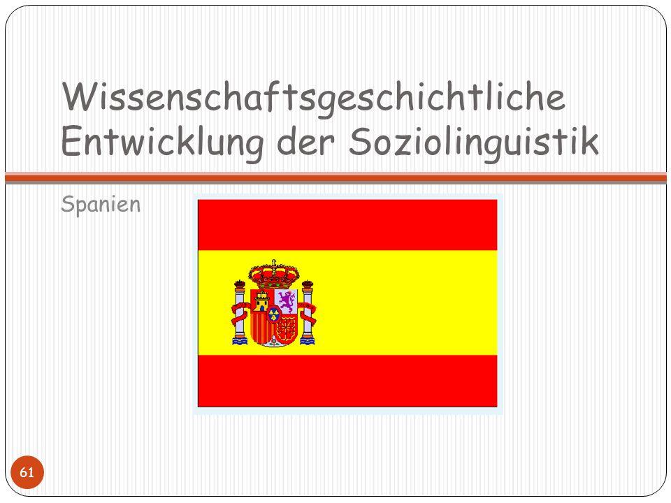 Wissenschaftsgeschichtliche Entwicklung der Soziolinguistik Spanien 61
