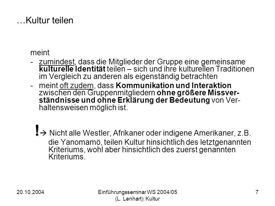 20.10.2004Einführungsseminar WS 2004/05 (L.Lenhart): Kultur 8 Kultur wird sozial erlernt.