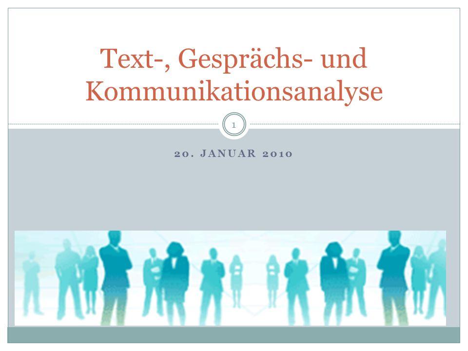 20. JANUAR 2010 Text-, Gesprächs- und Kommunikationsanalyse 1