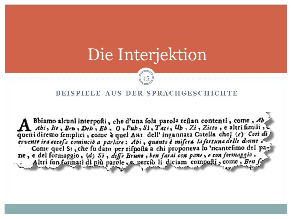 BEISPIELE AUS DER SPRACHGESCHICHTE Die Interjektion 45