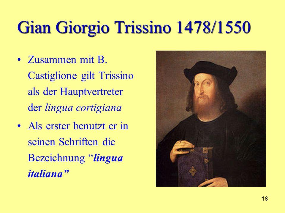 18 Gian Giorgio Trissino 1478/1550 Zusammen mit B.