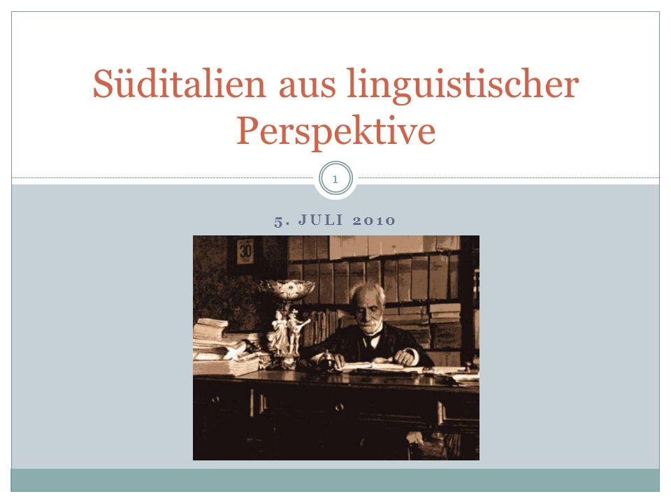 5. JULI 2010 Süditalien aus linguistischer Perspektive 1