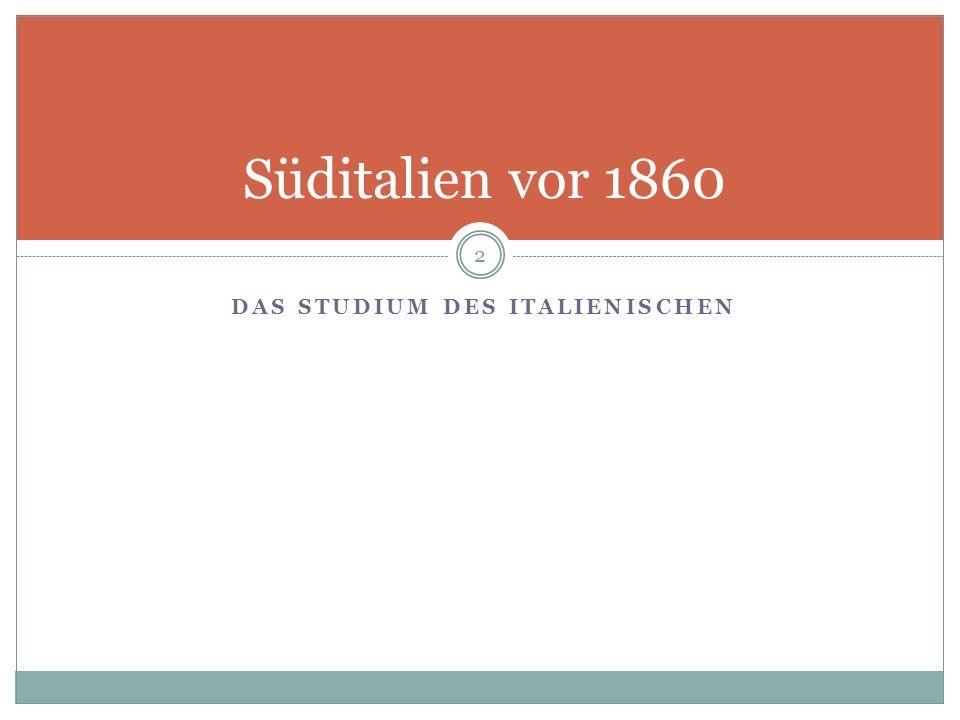 DAS STUDIUM DES ITALIENISCHEN Süditalien vor 1860 2