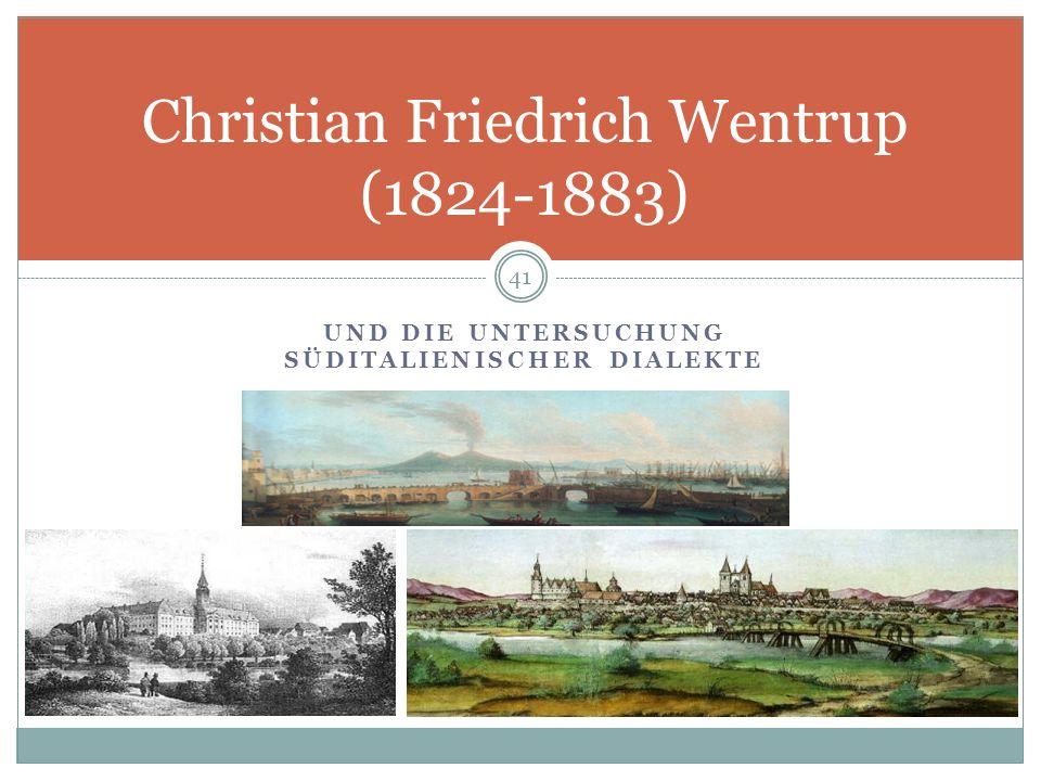 UND DIE UNTERSUCHUNG SÜDITALIENISCHER DIALEKTE 41 Christian Friedrich Wentrup (1824-1883)