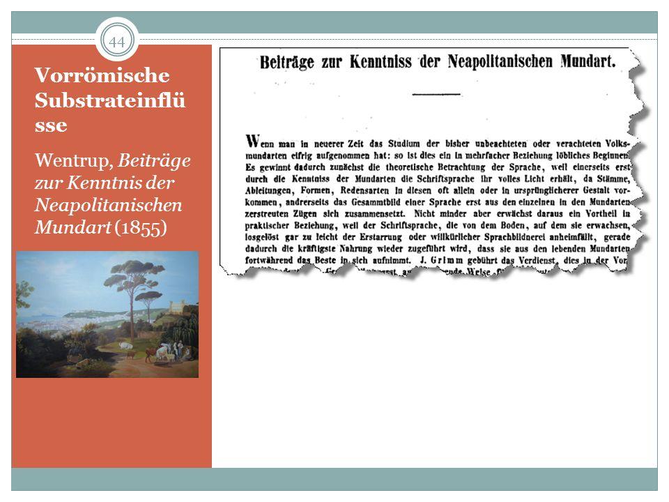 Vorrömische Substrateinflü sse Wentrup, Beiträge zur Kenntnis der Neapolitanischen Mundart (1855) 44