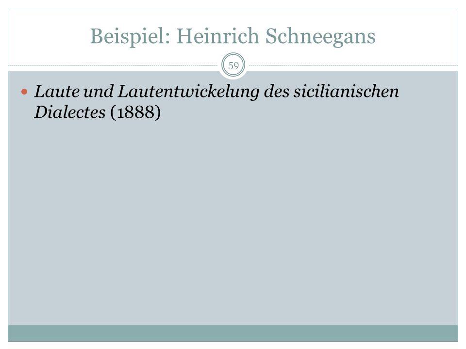 Beispiel: Heinrich Schneegans Laute und Lautentwickelung des sicilianischen Dialectes (1888) 59