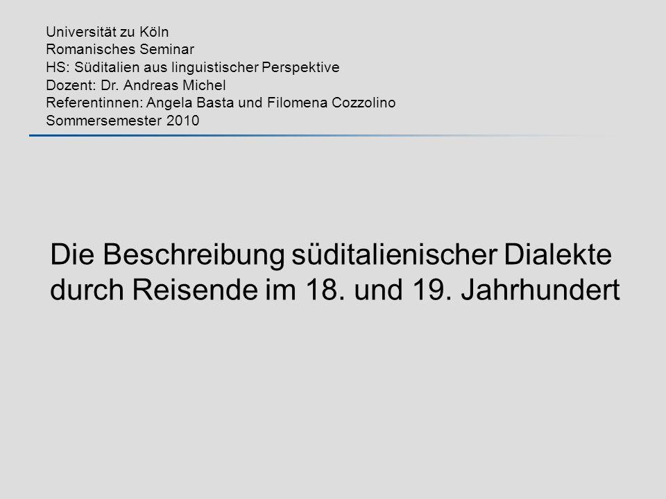 Universität zu Köln Romanisches Seminar HS: Süditalien aus linguistischer Perspektive Dozent: Dr.