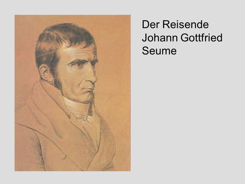 Der Reisende Johann Gottfried Seume