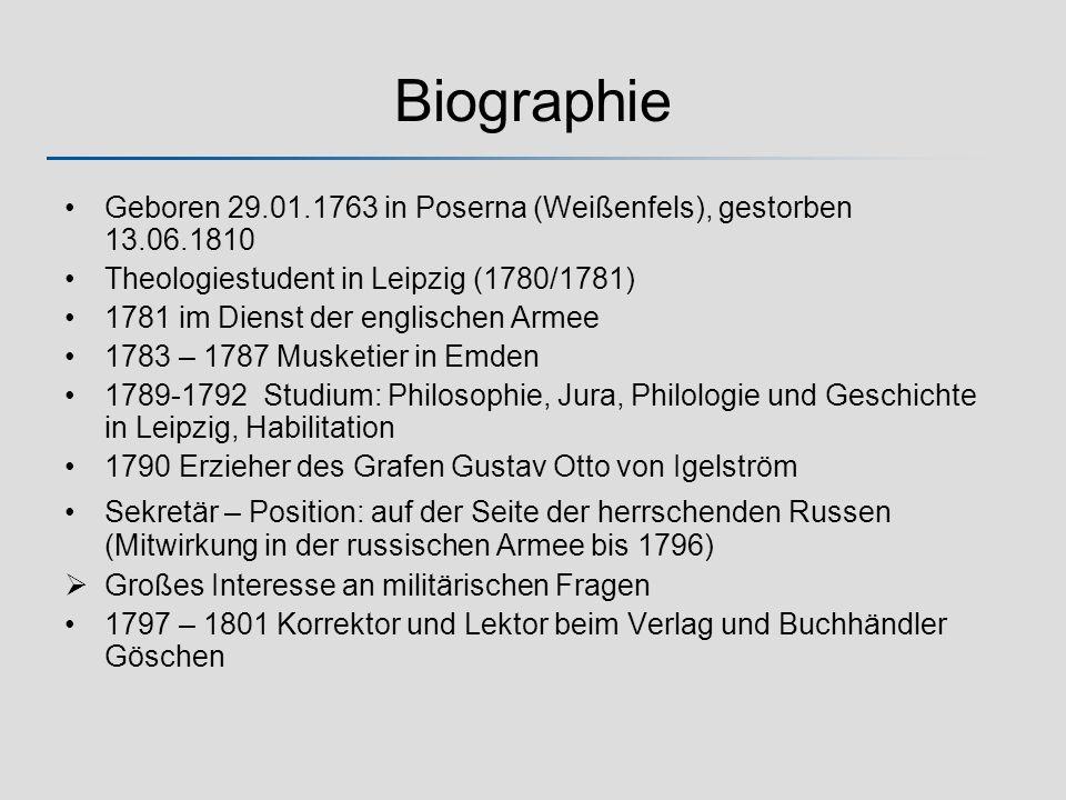 Biographie Geboren 29.01.1763 in Poserna (Weißenfels), gestorben 13.06.1810 Theologiestudent in Leipzig (1780/1781) 1781 im Dienst der englischen Arme