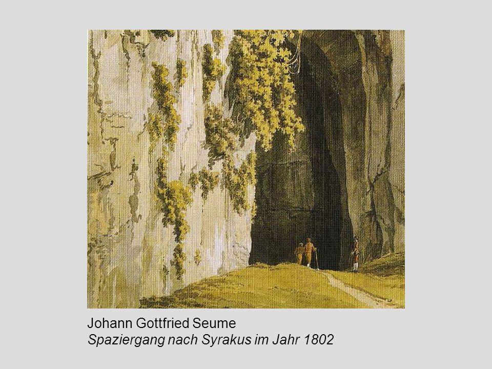 Johann Gottfried Seume Spaziergang nach Syrakus im Jahr 1802