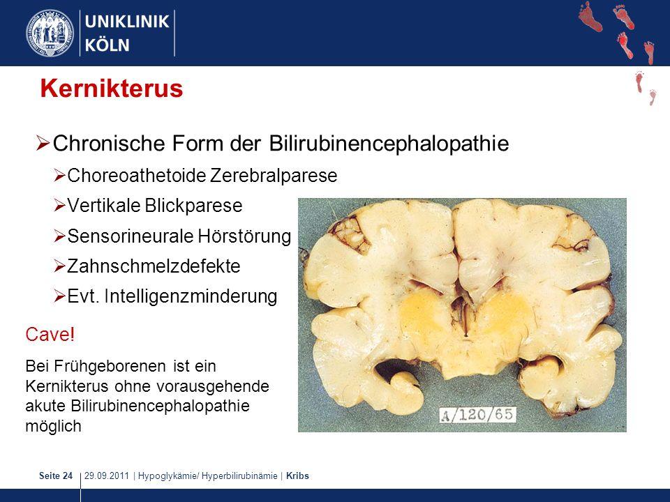 29.09.2011   Hypoglykämie/ Hyperbilirubinämie   KribsSeite 24 Kernikterus Chronische Form der Bilirubinencephalopathie Choreoathetoide Zerebralparese
