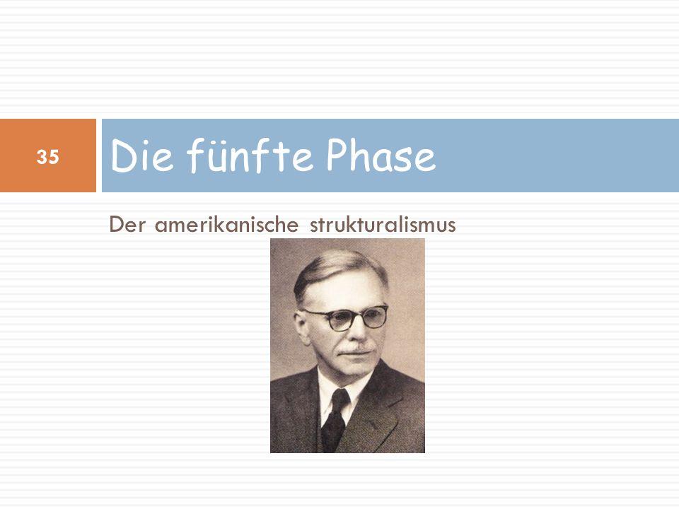 Der amerikanische strukturalismus Die fünfte Phase 35