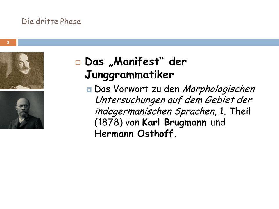 Die dritte Phase 9 Hermann Paul (Germanist) Prinzipien der Sprachgeschichte ( 1 1880; 10.