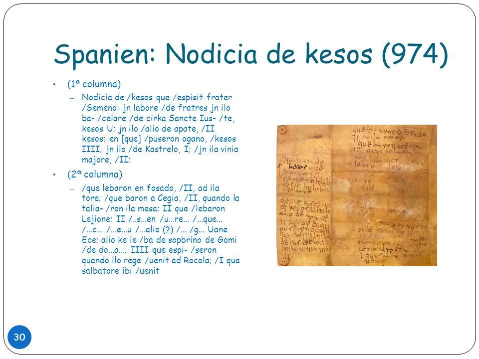 Spanien: Nodicia de kesos (974) 30 (1ª columna) – Nodicia de /kesos que /espisit frater /Semeno: jn labore /de fratres jn ilo ba- /celare /de cirka Sa