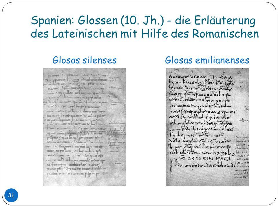 Spanien: Glossen (10. Jh.) - die Erläuterung des Lateinischen mit Hilfe des Romanischen Glosas silensesGlosas emilianenses 31