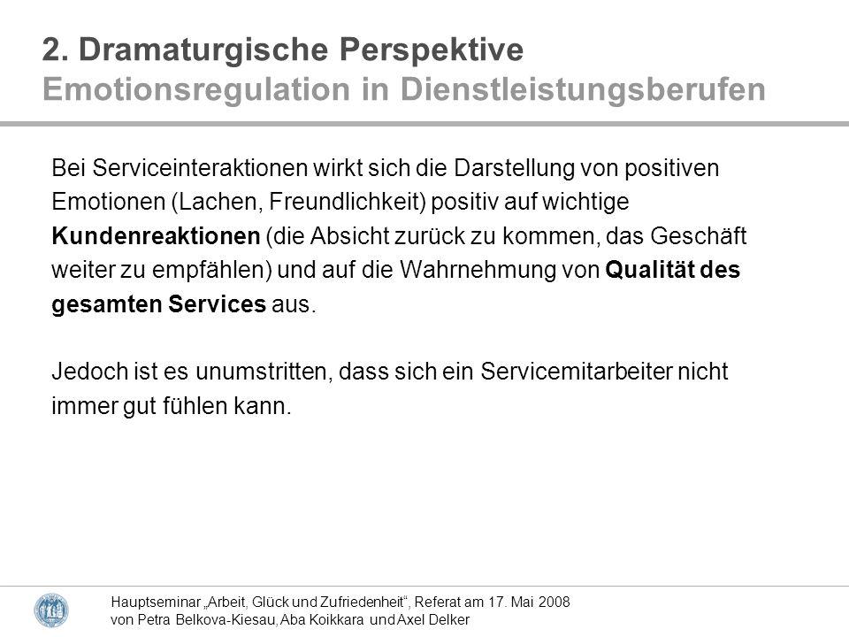 Hauptseminar Arbeit, Glück und Zufriedenheit, Referat am 17. Mai 2008 von Petra Belkova-Kiesau, Aba Koikkara und Axel Delker Bei Serviceinteraktionen