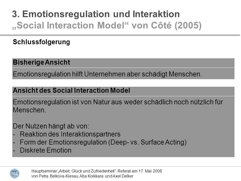 Hauptseminar Arbeit, Glück und Zufriedenheit, Referat am 17. Mai 2008 von Petra Belkova-Kiesau, Aba Koikkara und Axel Delker Emotionsregulation ist vo