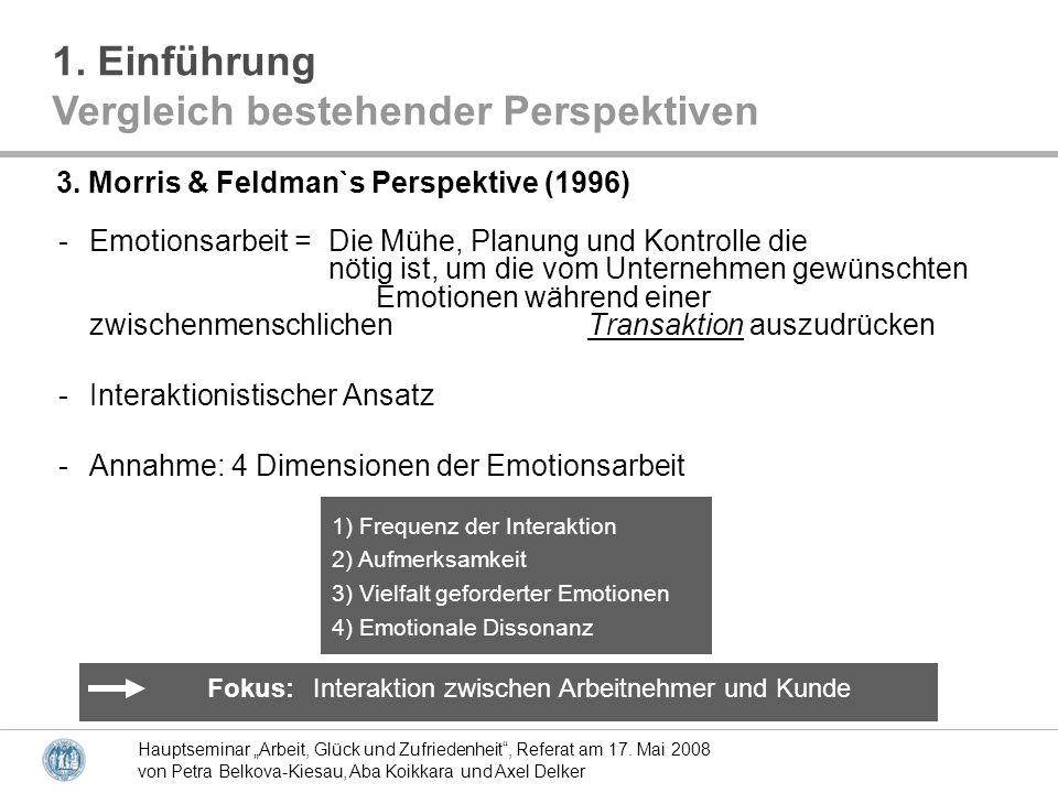Hauptseminar Arbeit, Glück und Zufriedenheit, Referat am 17. Mai 2008 von Petra Belkova-Kiesau, Aba Koikkara und Axel Delker -Emotionsarbeit = Die Müh