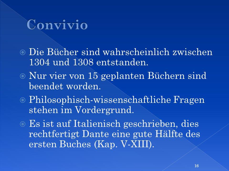 Die Bücher sind wahrscheinlich zwischen 1304 und 1308 entstanden. Nur vier von 15 geplanten Büchern sind beendet worden. Philosophisch-wissenschaftlic