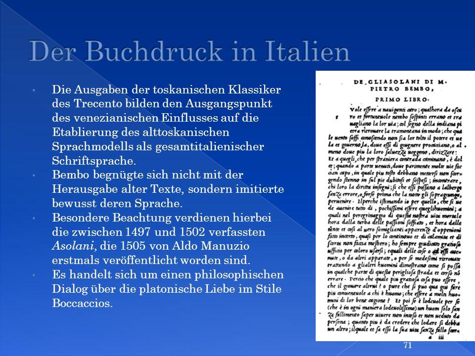 Die Ausgaben der toskanischen Klassiker des Trecento bilden den Ausgangspunkt des venezianischen Einflusses auf die Etablierung des alttoskanischen Sp