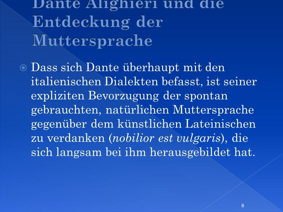 Dante liefert Proben verschiedener Mundarten und versieht sie mit mehr oder minder negativen Kommentaren.