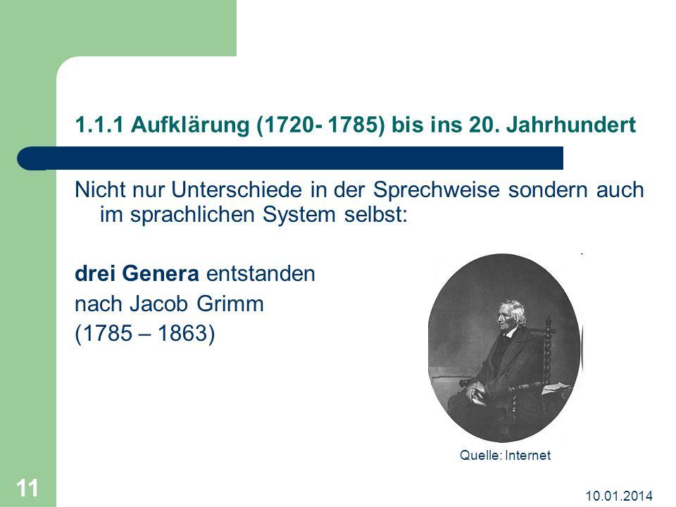 10.01.2014 12 1.1.1 Aufklärung (1720- 1785) bis ins 20.