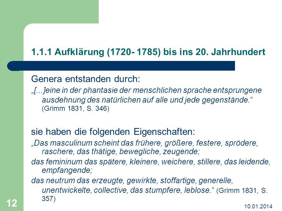 10.01.2014 12 1.1.1 Aufklärung (1720- 1785) bis ins 20. Jahrhundert Genera entstanden durch: [...]eine in der phantasie der menschlichen sprache entsp
