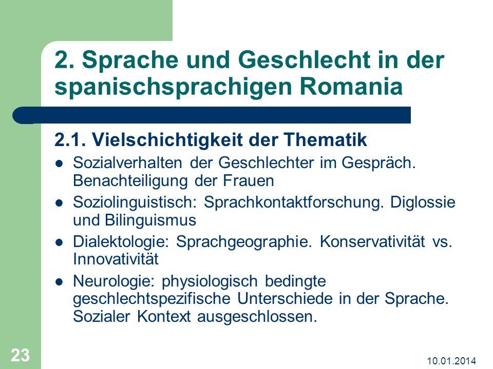 10.01.2014 23 2.Sprache und Geschlecht in der spanischsprachigen Romania 2.1.