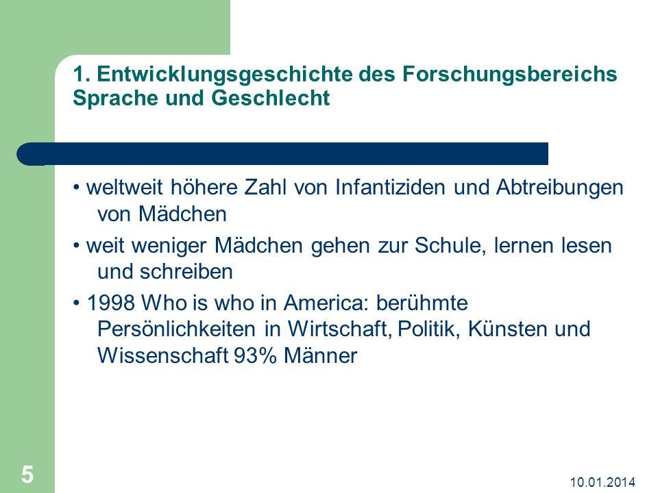 10.01.2014 6 1.1 Ungleichheit der Geschlechter und die Sprache: Traditionen 1.1.1 Aufklärung (1720- 1785) bis ins 20.