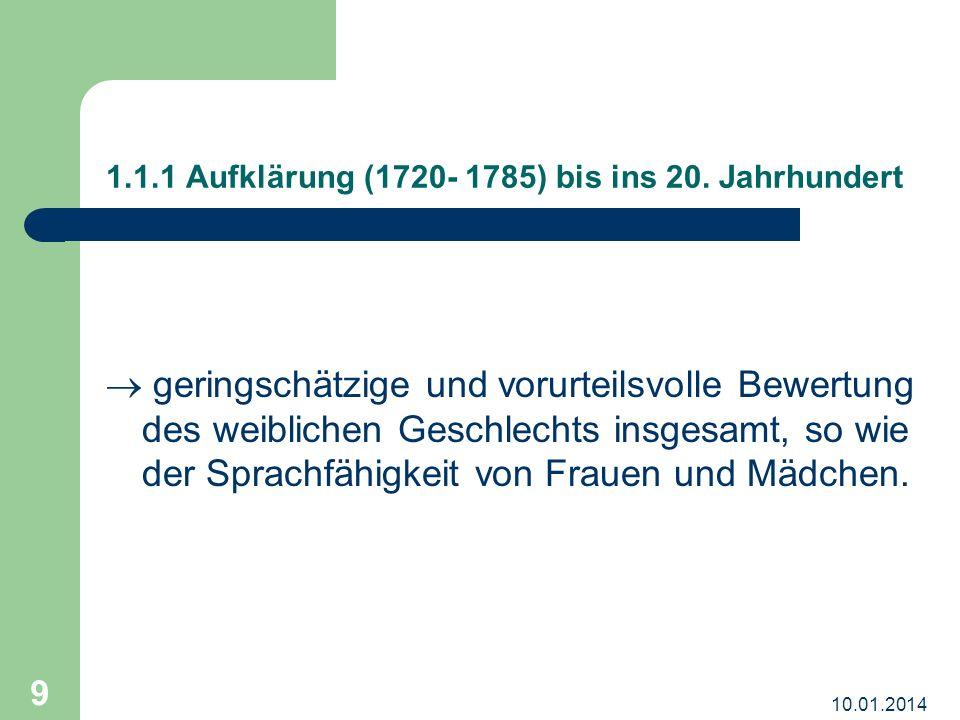 10.01.2014 9 1.1.1 Aufklärung (1720- 1785) bis ins 20.