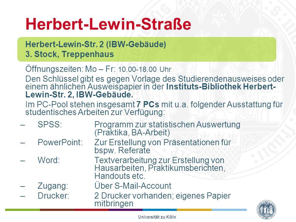 Universität zu Köln Herbert-Lewin-Straße Herbert-Lewin-Str.