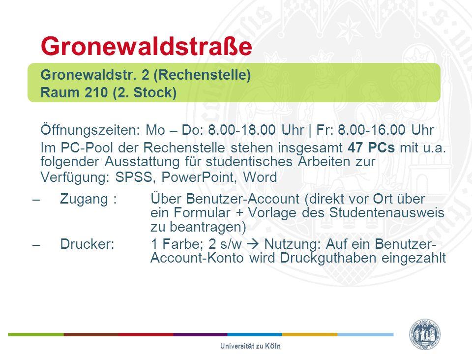 Universität zu Köln Gronewaldstraße Gronewaldstr.2 (Rechenstelle) Raum 210 (2.
