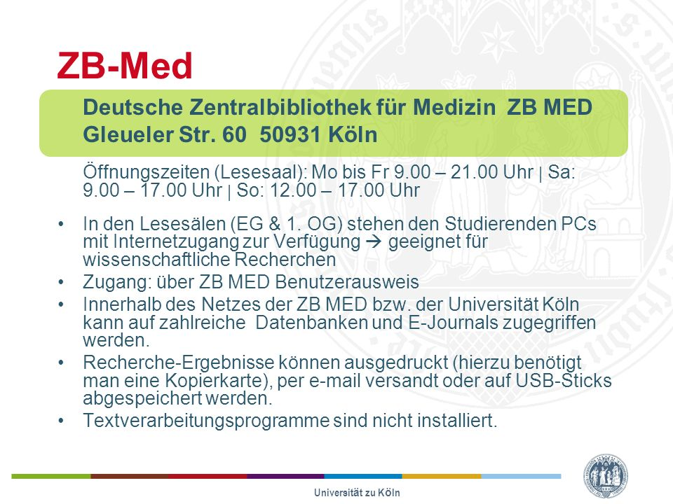 Universität zu Köln ZB-Med Deutsche Zentralbibliothek für Medizin ZB MED Gleueler Str.