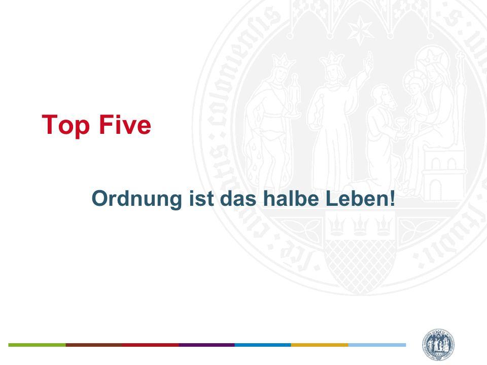 Top Five Ordnung ist das halbe Leben!