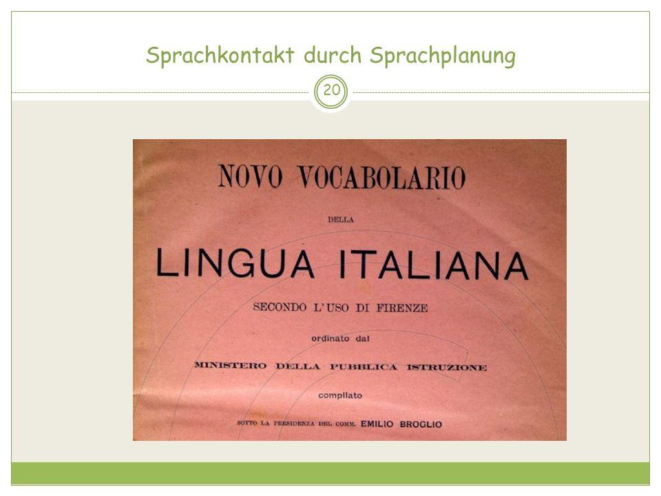 Sprachkontakt durch Sprachplanung 20