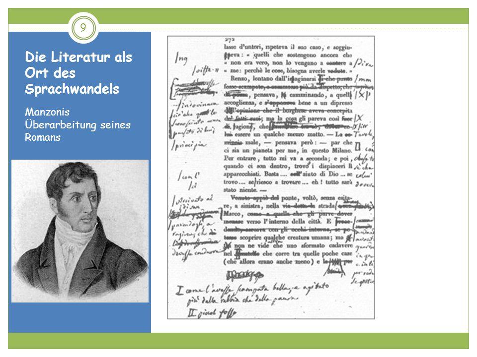 Sprachkontakt durch Sprachplanung 10 Nach der Publikation der 1827er Ausgabe (Ventisettana) machte sich Manzoni an die Überarbeitung seines Werkes.