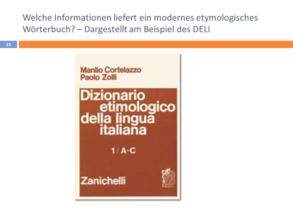 Welche Informationen liefert ein modernes etymologisches Wörterbuch? – Dargestellt am Beispiel des DELI 21