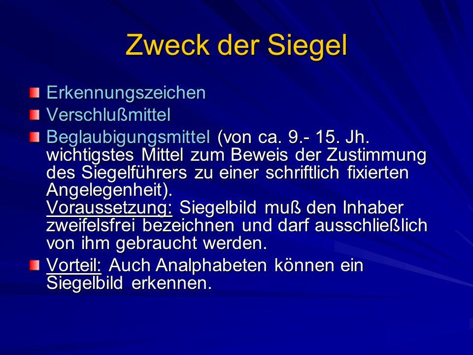 Zweck der Siegel ErkennungszeichenVerschlußmittel Beglaubigungsmittel (von ca.