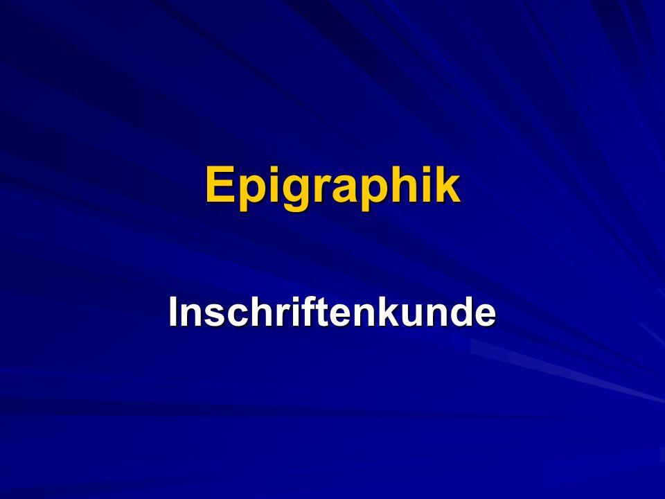 Epigraphik Inschriftenkunde