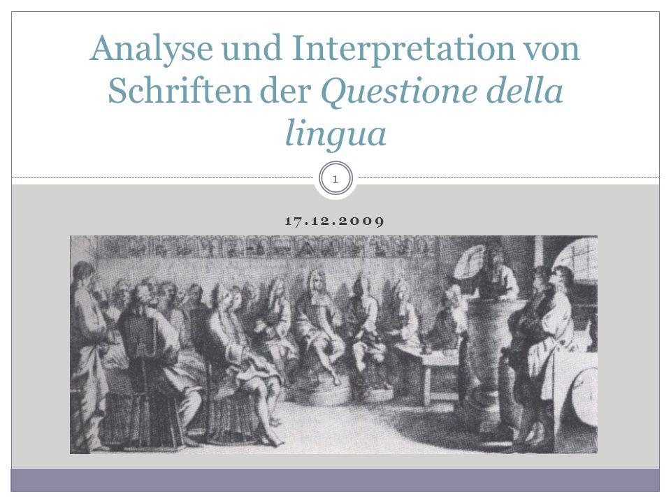 17.12.2009 Analyse und Interpretation von Schriften der Questione della lingua 1