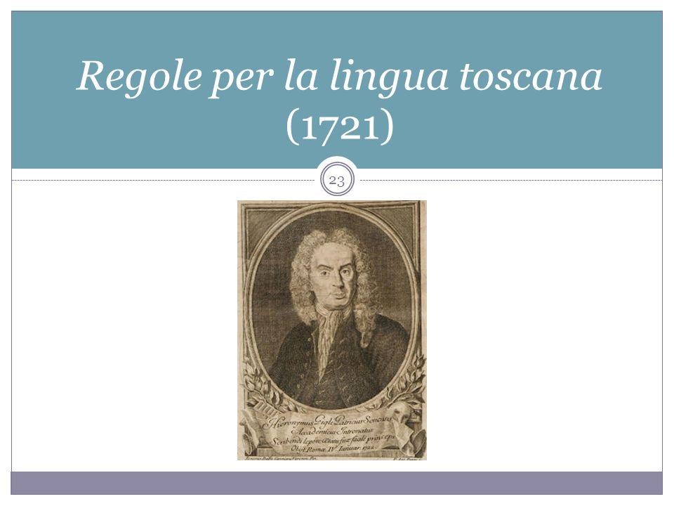 GIROLAMO GIGLI Regole per la lingua toscana (1721) 23