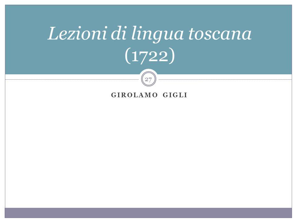 GIROLAMO GIGLI Lezioni di lingua toscana (1722) 27