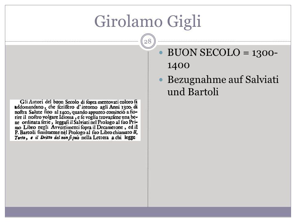 Girolamo Gigli BUON SECOLO = 1300- 1400 Bezugnahme auf Salviati und Bartoli 28