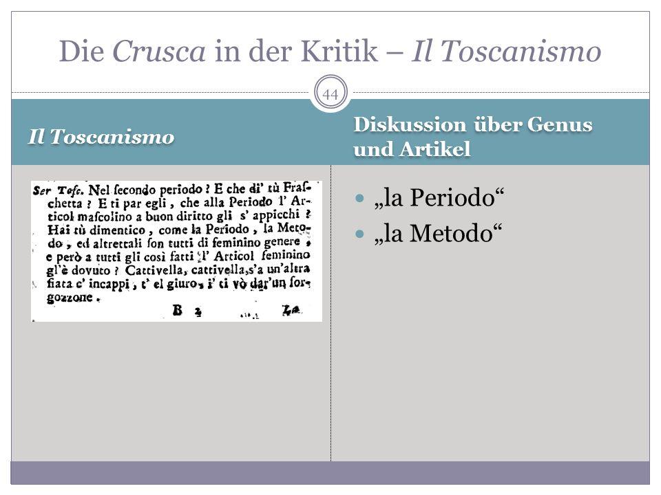 Il Toscanismo Diskussion über Genus und Artikel la Periodo la Metodo Die Crusca in der Kritik – Il Toscanismo 44