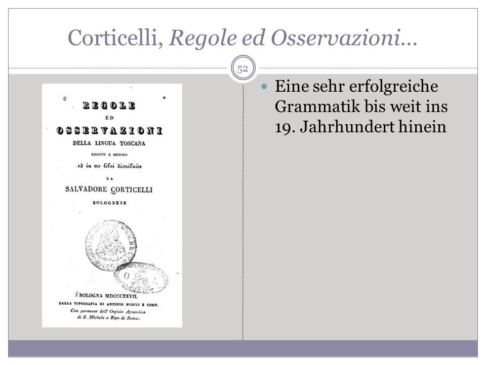 Corticelli, Regole ed Osservazioni… Eine sehr erfolgreiche Grammatik bis weit ins 19. Jahrhundert hinein 52