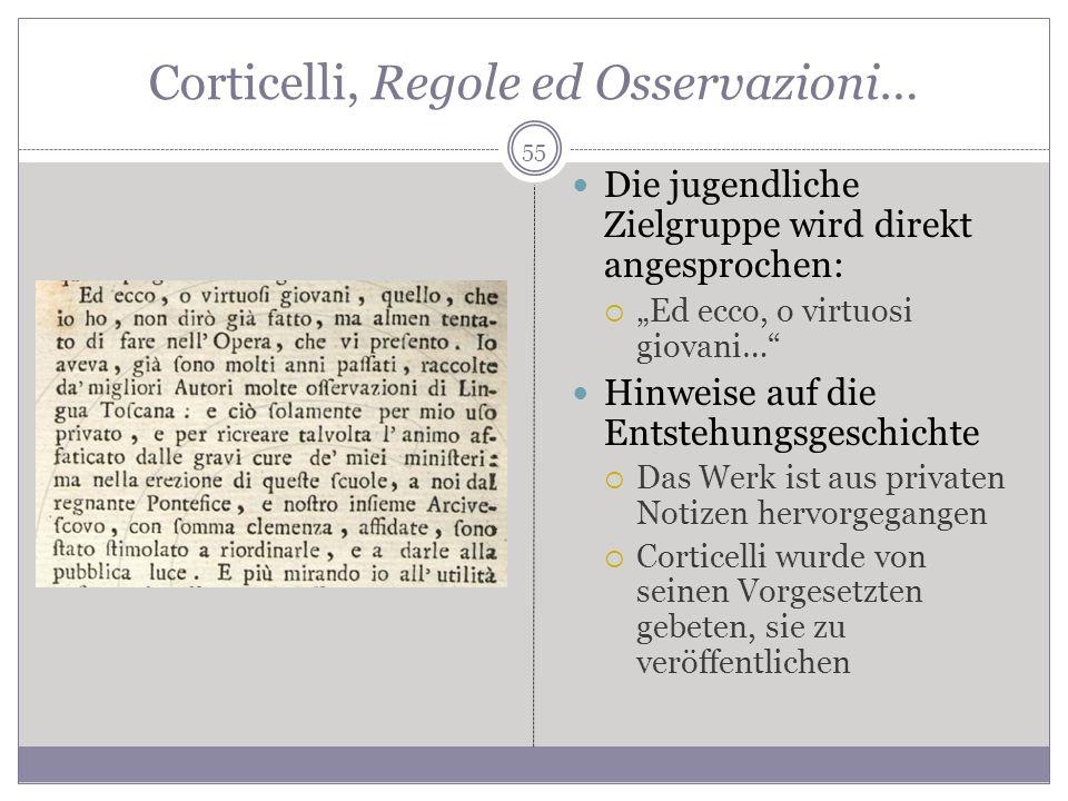 Corticelli, Regole ed Osservazioni… Die jugendliche Zielgruppe wird direkt angesprochen: Ed ecco, o virtuosi giovani… Hinweise auf die Entstehungsgesc